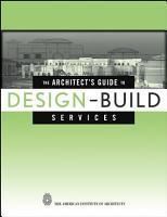 The Architect s Guide to Design Build Services PDF