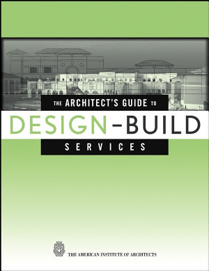 The Architect s Guide to Design Build Services