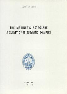The Mariner s Astrolabe  A Survey of 48 Surviving Examples Book