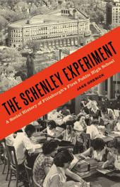 The Schenley Experiment: A Social History of Pittsburgh's First Public High School