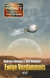 Raumschiff Promet - Die Abenteuer der Shalyn Shan 21: Ewige Verdammnis