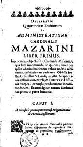Ministerium cardinalis Mazarini cum observationibus politicis. Ab anno 1643 usque 1652