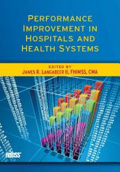 Performance Improvement In Hospitals And Health Systems Book PDF