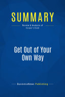 Summary: Get Out of Your Own Way