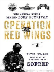 Operation Red Wings The Untold Story Behind Lone Survivor Kindle Single Sofrep  Book PDF
