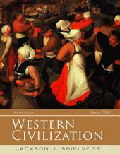 Western Civilization, Alternate Volume: Since 1300: Edition 9
