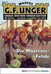 G. F. Unger Sonder-Edition - Folge 079: Die Waycross-Fehde