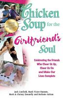 Chicken Soup for the Girlfriend s Soul PDF