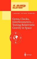 Gyros  Clocks  Interferometers     Testing Relativistic Gravity in Space PDF