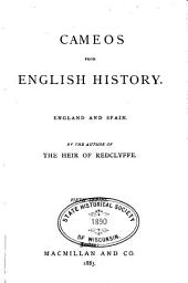 Cameos from English History: England and Spain. 1883