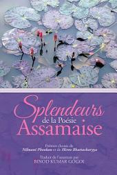 Splendeurs de la Poésie assamaise: Poèmes choisis de Nilmani Phookan et de Hiren Bhattacharyya Traduit de l'assamais par Binod Kumar Gogoi