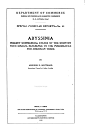 Abyssinia: Present Commercial Status of the Country with Special Reference to the Possibilities for American Trade