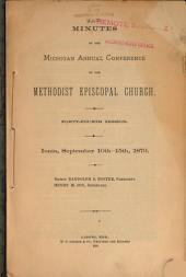 Annual Minutes of the Michigan Conference of the Methodist Episcopal Church: Volume 44