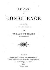 Le cas de conscience: comédie en un acte, en prose