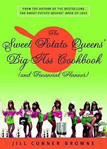 The Sweet Potato Queens  Big Ass Cookbook  and Financial Planner  PDF