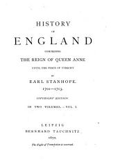 History of England Comprising the Reign of Queen Anne Until the Peace of Utrecht, 1701-1713: Volume 1