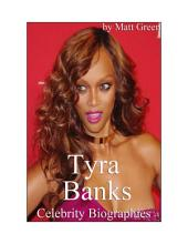 Celebrity Biographies - The Amazing Life Of Tyra Banks - Famous Stars