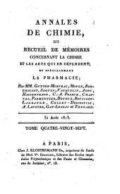 Annales de chimie ou recueil de mémoires concernant la chimie et les arts qui en dépendent et spécialement la pharmacie: Volume87