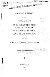 Annual Report of the Commandant, U.S. Infantry and Cavalry School, U.S. Signal School, and Staff College for the School Year Ending ...
