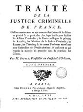 Traité de la justice criminelle de France: Volume 1
