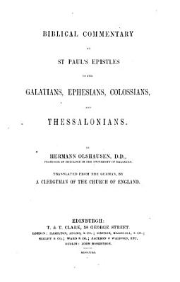 Biblical Commentary on St  Paul s Epistles to the Galatians  Ephesians  Colossians  and Thessalonians PDF