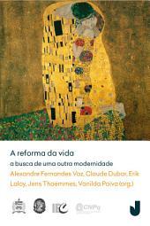 A reforma da vida: A busca de uma outra modernidade