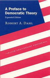 A Preface To Democratic Theory  Expanded Edition