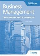 Business Management for the IB Diploma Quantitative Skills Workbook PDF