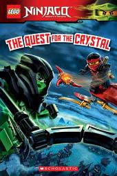 The Quest for the Crystal (LEGO Ninjago: Reader #14)