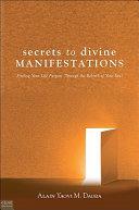 Secrets to Divine Manifestations