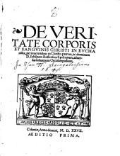 De Veritate Corporis Et Sangvinis Christi In Evcharistia