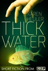Thick Water: Short Story