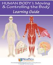 Human Body 1: Moving & Controlling the Body Science Learning Guide
