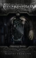 Die Totenb  ndiger  Staffel 1    quinoktium  Unheilige Zeiten  Band 1 2 PDF