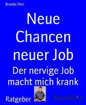 Neue Chancen neuer Job: Der nervige Job macht mich krank