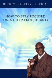 How to Stay Focused on a Christian Journey
