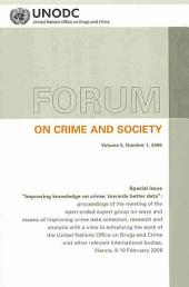 Forum on Crime and Society: Special Issue - Improving Knowledge on Crime - Towards Better Data: Volume 5