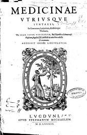 Medicinae vtriusque syntaxes, ex graecorum, latinorum, arabúmque thesauris