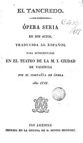 Il Tancredo: opera seria en 2 actos para repres. en el Teatro de Valencia