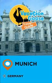 Vacation Goose Travel Guide Munich Germany