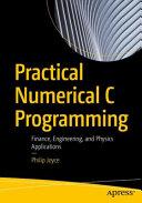 Practical Numerical C Programming