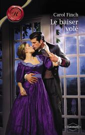 Le baiser volé (Harlequin Les Historiques)
