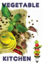 Vegetable Kitchen: The 600 best recipes