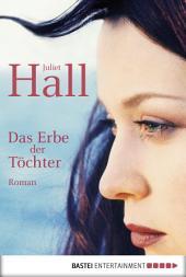 Das Erbe der Töchter: Roman