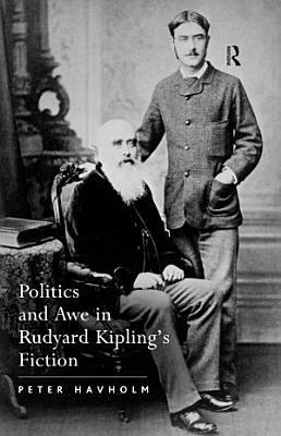 Politics and Awe in Rudyard Kipling s Fiction PDF