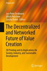 The Decentralized and Networked Future of Value Creation PDF