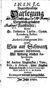 Augenscheinliche Darlegung vergeblich-gesuchter Ausflüchte des Hr. Frid. Lipsius