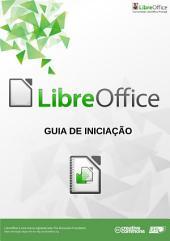 Guia de Iniciação ao LibreOffice: Coleccção Manual TIC e LibreOffice