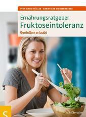 Ernährungsratgeber Fruktoseintoleranz: Genießen erlaubt