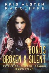 Bonds Broken & Silent